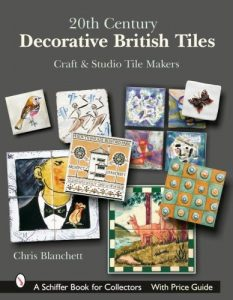 Decorative British Tiles by Chris Blanchett 2006
